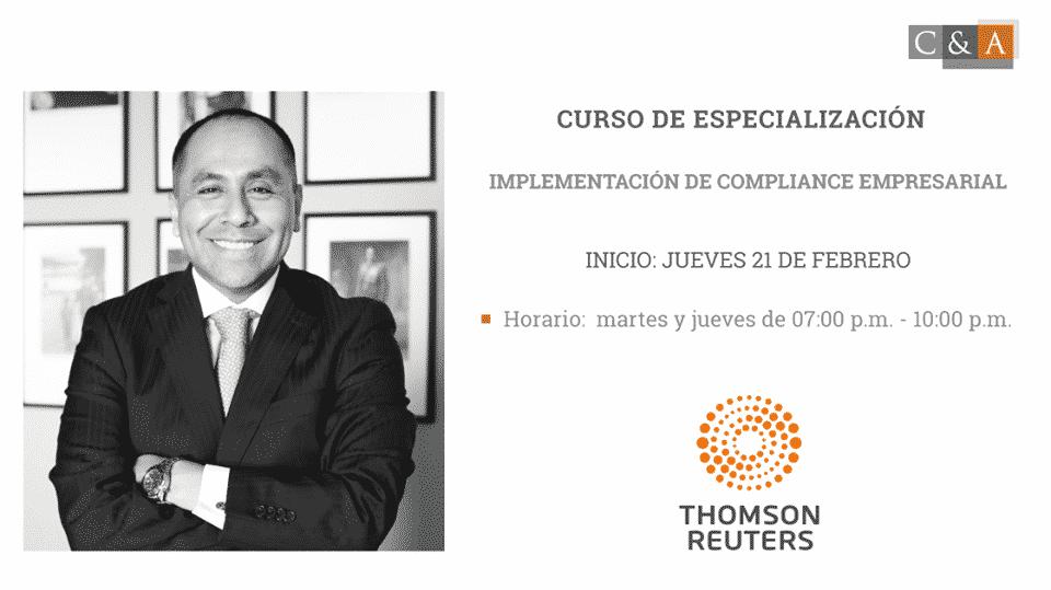 Nuestro CEO,Carlos Caro Coria, Participará En El Curso De Especialización: Implementación Del Compliance Empresarial, Organizado PorThomson Reuters Perú.