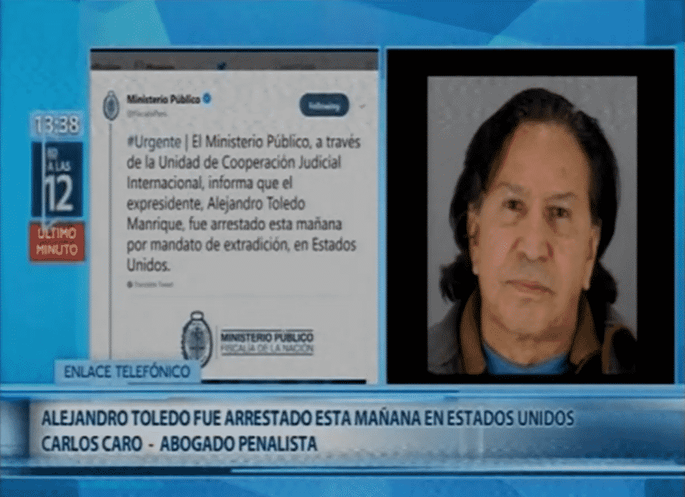 Detención del ex presidente Alejandro Toledo, por mandato de extradición en los EE.UU.