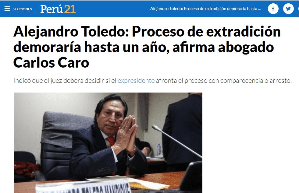Plazo que podría tomar el proceso de extradición para el ex presidente, Alejandro Toledo.