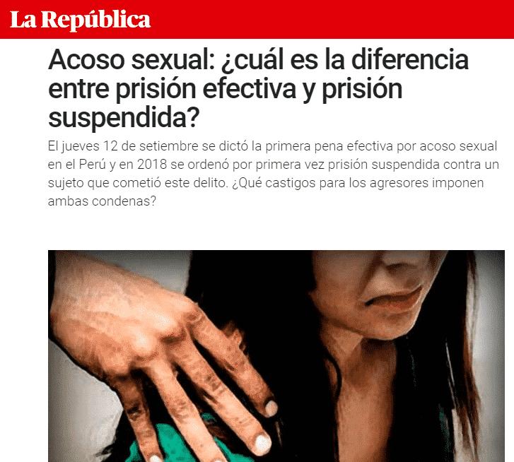 La Diferencia Entre Prisión Efectiva Y Suspendida, A Propósito De La Primera Pena Efectiva Por Acoso Sexual En El Perú, Dictada El Pasado 12 De Setiembre.