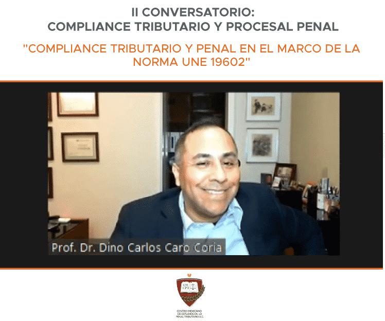 Dino Carlos Caro  Coria I ComplianceTributario Y Penal En El Marco De La Norma UNE 19602