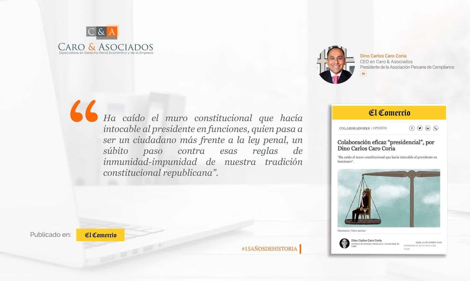 """Artículo De Dino Carlos Caro Coria, Publicado En El Diario El Comercio (Perú) (22.10.20), Colaboración Eficaz """"presidencial""""."""