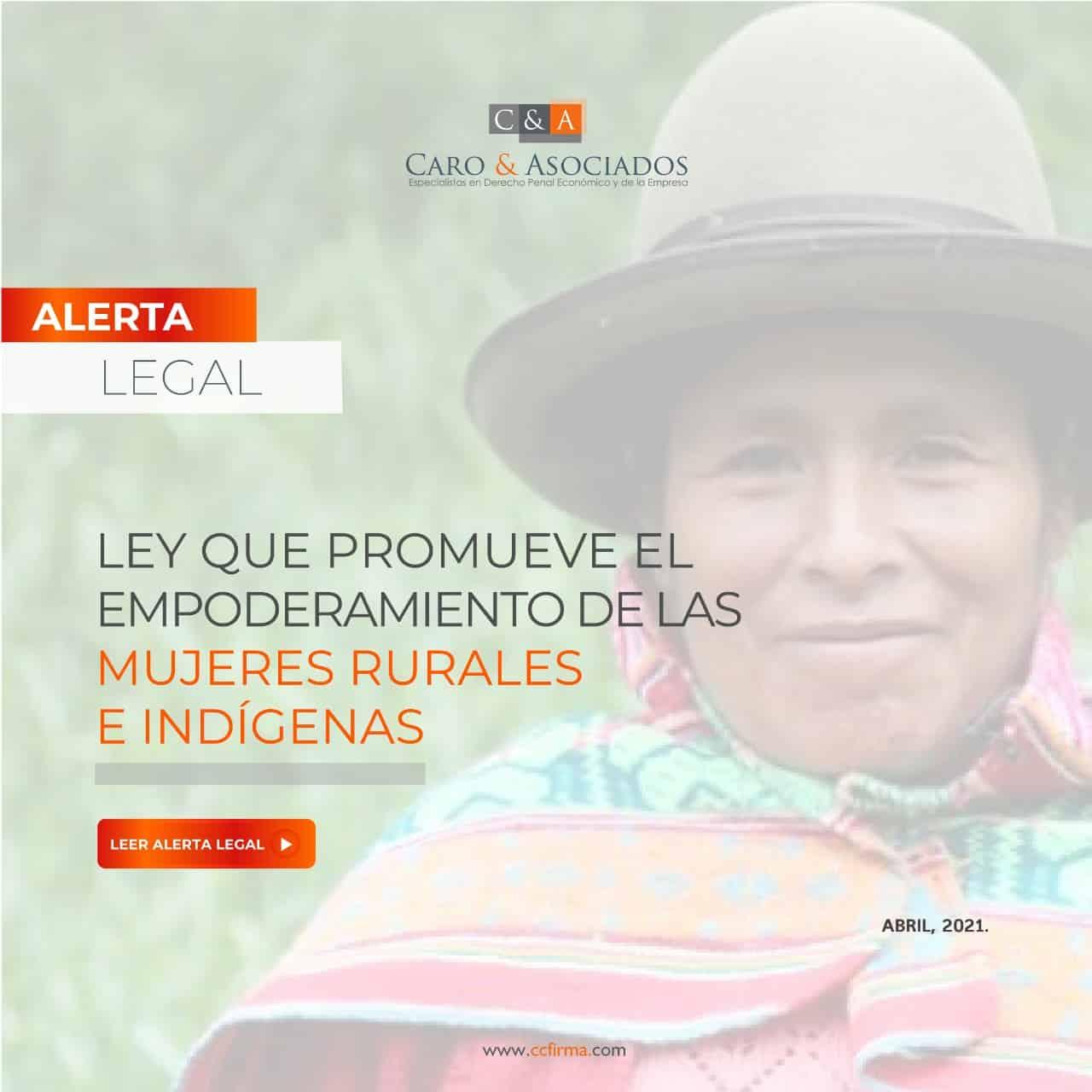 Alerta Legal: Ley Que Promueve El Empoderamiento De Las Mujeres Rurales E Indígenas